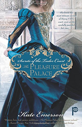 Secrets of the Tudor Court: The Pleasure Palace by Gallery Books