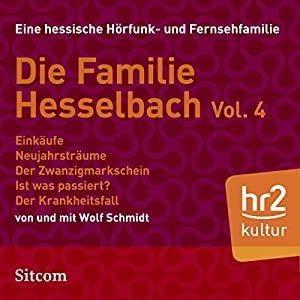 Familie Hesselbach Vol. 4 (Die Hesselbachs) Hörspiel