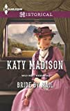 Bride by Mail (Harlequin Historical\Wild West Weddings)