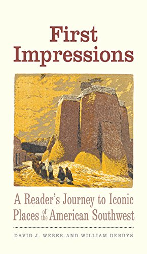 Grand Colonial Place - First Impressions: A Reader's Journey to Iconic Places of the American Southwest (The Lamar Series in Western History)