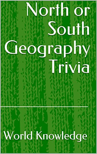North or South Geography Trivia - Kindle edition by World