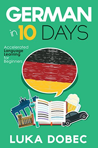 German in 10 Days: Accelerated Language Learning for Beginners