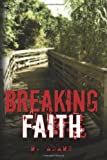 Breaking Faith, M. Adams, 1492990221