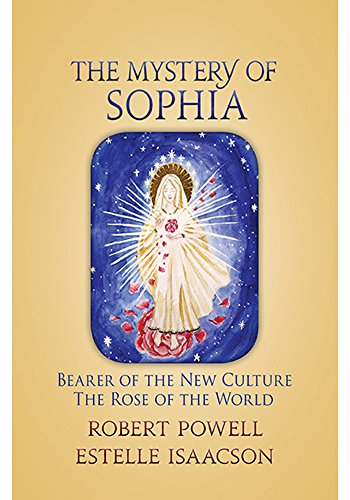 The Mystery of Sophia: Bearer of the New Culture: The Rose