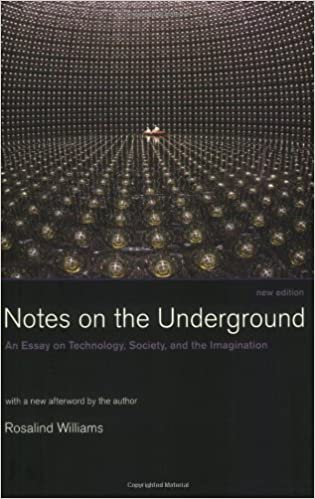 notes on the underground an essay on technology society and the  notes on the underground an essay on technology society and the imagination mit press new edition edition
