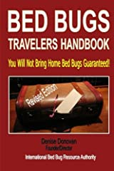 Bed Bugs Travelers Handbook: Protecting yourself from bed bug hitchhikers when you travel (The Bed Bug Chronicles Part 11) (Volume 11) Paperback