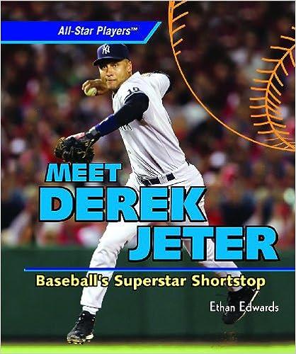 Meet Derek Jeter: Baseball's Superstar Shortstop (All-Star