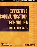 Effective Communication Techniques for Child Care 9781401856830