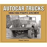 Autocar Trucks 1899-1950 Photo Archive