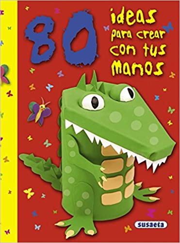 80 ideas para crear con tus manos: AA.VV.: 9788467718614: Amazon.com: Books