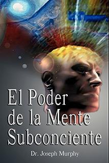 El Poder De La Mente Subconsciente (The Power of the Subconscious Mind) (Spanish