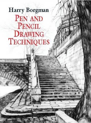 Pen and pencil drawing techniques dover art instruction harry borgman 9780486418018 amazon com books
