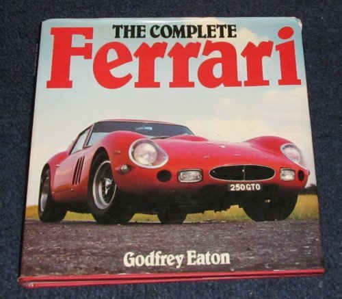 The Complete Ferrari - Ferrari The Complete