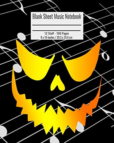 Blank Sheet Music Notebook: 100 Pages 12 Staff Music Manuscript Paper Scary Halloween Face Cover 8 x 10 inches / 20.3 x 25.4 -