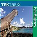 Isla Mujeres: Pirates in the Caribbean Speech by  TekTrek Narrated by  TekTrek