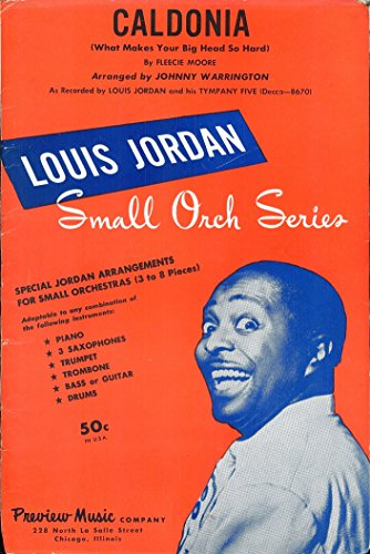 Caldonia (What Makes Your Big Head So Hard) (Louis Jordan Small Orch Series) (For Piano, 3 Saxophones, Trumpet, Bass Guitar, and Drums) Bass Big Band Saxophone
