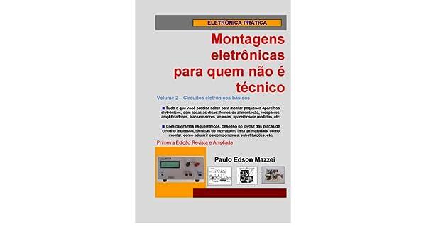 Volume 2 - Circuitos eletrônicos básicos (Montagens eletrônicas para quem não é técnico) (Portuguese Edition) eBook: Paulo Edson Mazzei: Amazon.es: Tienda ...