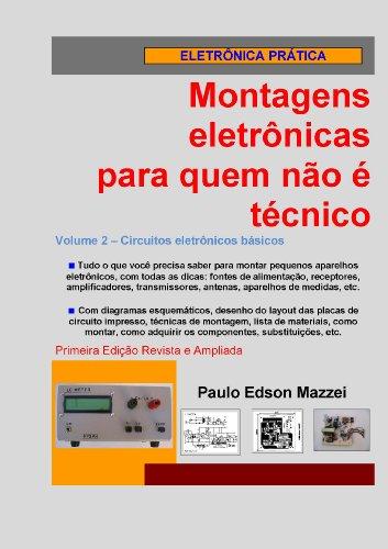 Volume 2 - Circuitos eletrônicos básicos (Montagens eletrônicas para quem não é técnico)