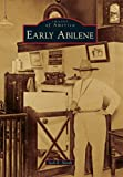 Early Abilene (Images of America)