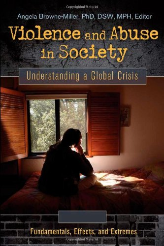 Violence and Abuse in Society [4 volumes]: Understanding a Global Crisis