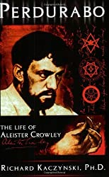 Perdurabo: The Life of Aleister Crowley First edition by Kaczynski, Richard published by New Falcon Pubns Paperback