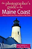The Photographer's Guide to the Maine Coast, David Middleton and Bruce Morrison, 0881505358