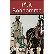 P'tit Bonhomme (French Edition)