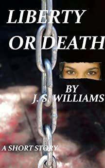 Liberty Or Death by [Williams, J S]