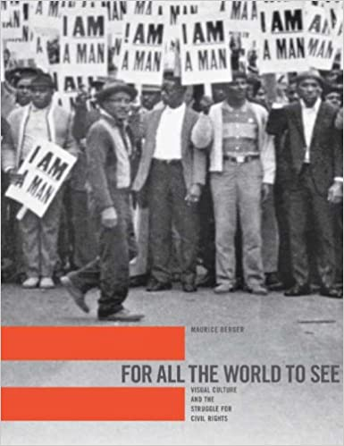 Visual Culture and the Struggle for Civil Rights For All the World to See