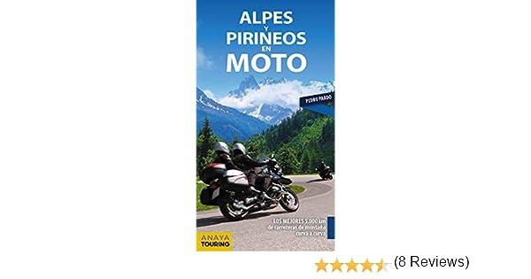 Alpes y Pirineos en moto: Amazon.es: Vv.Aa, Vv.Aa: Libros