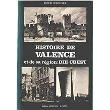Histoire de valence et de sa region: die -crest