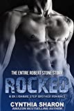ROCKED: The Entire Robert Stone Story: (Ten Book Billionaire Step Brother Romance Box Set)(Books 1-10)