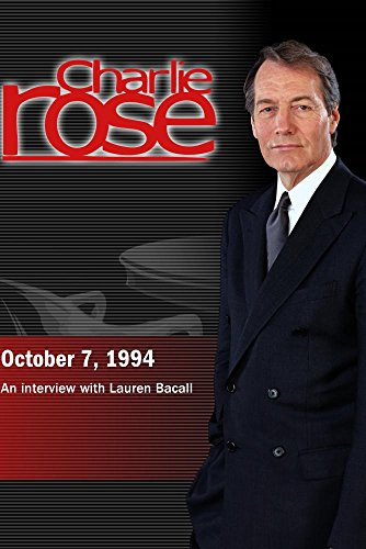 Charlie Rose with Lauren Bacall (October 7, 1994)