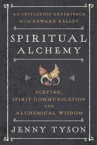 Download PDF Spiritual Alchemy - Scrying, Spirit Communication, and Alchemical Wisdom