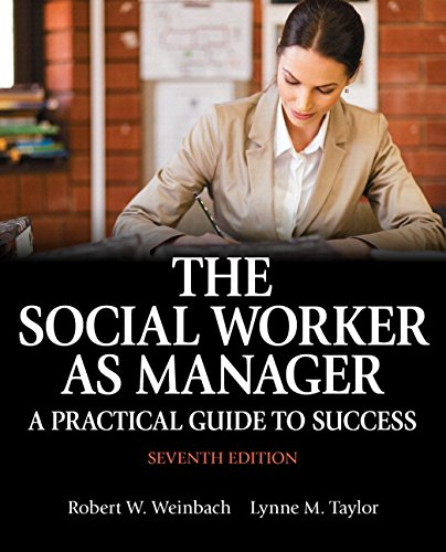 The Social Worker as Manager A Practical Guide to Success with Pearson eText    Access Card Package 7th Edition