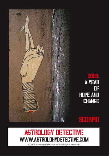 (2009: A Year of Hope and Change Scorpio)