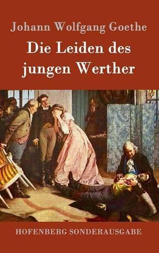 Die Leiden Des Jungen Werther  [Johann Wolfgang Goethe] (Tapa Dura)