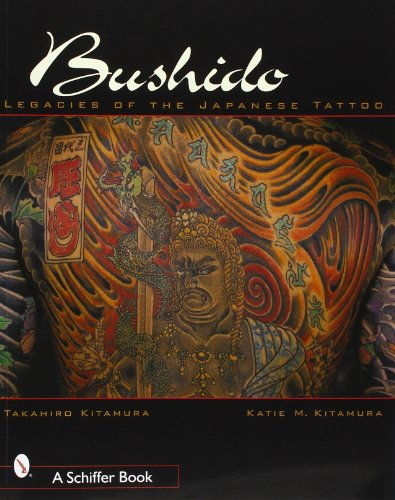 Bushido: Legacies of the Japanese Tattoo (Japanese Art Tattoo)