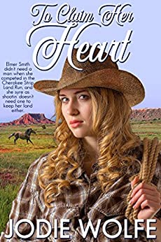 To Claim Her Heart by [Wolfe, Jodie]