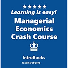 Managerial Economics Crash Course Audiobook by IntroBooks Narrated by Andrea Giordani
