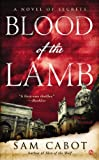 Blood of the Lamb, Sam Cabot, 0451466896