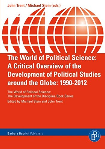 Download The World of Political Science: A Critical Overview of the Development of Political Studies around the Globe: 1990-2012 (The World of Political Science - The Development of the Discipline) pdf epub