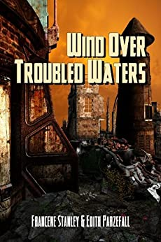 Wind Over Troubled Waters by [Francene Stanley]