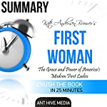 Summary of Kate Anderson Brower's First Women: The Grace and Power of America's Modern First Ladies | Ant Hive Media