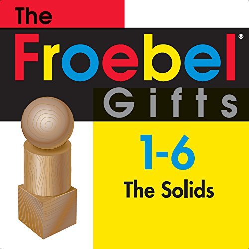 Froebel Gifts 1 - 6 The Solids