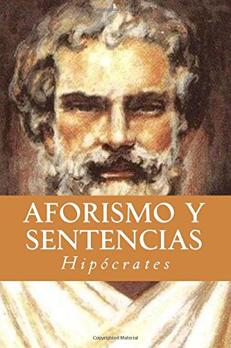 Aforismo y Sentencias (Spanish Edition) [Hipocrates] (Tapa Blanda)
