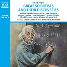 Great Scientists and Their Discoveries  Audiobook by David Angus Narrated by Clare Corbett, Benjamin Soames