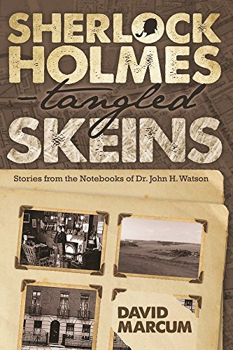 Sherlock Holmes - Tangled Skeins - Stories from the Notebooks of Dr. John H. Watson by David Marcum (12-Apr-2015) Paperback
