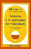 Initiation à la spiritualité des Upanishads : Vers l'autre rive