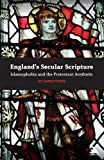 Secularizing Scripture : Protestantism, Englishness and Literature, Carruthers and Carruthers, Jo, 0826433219